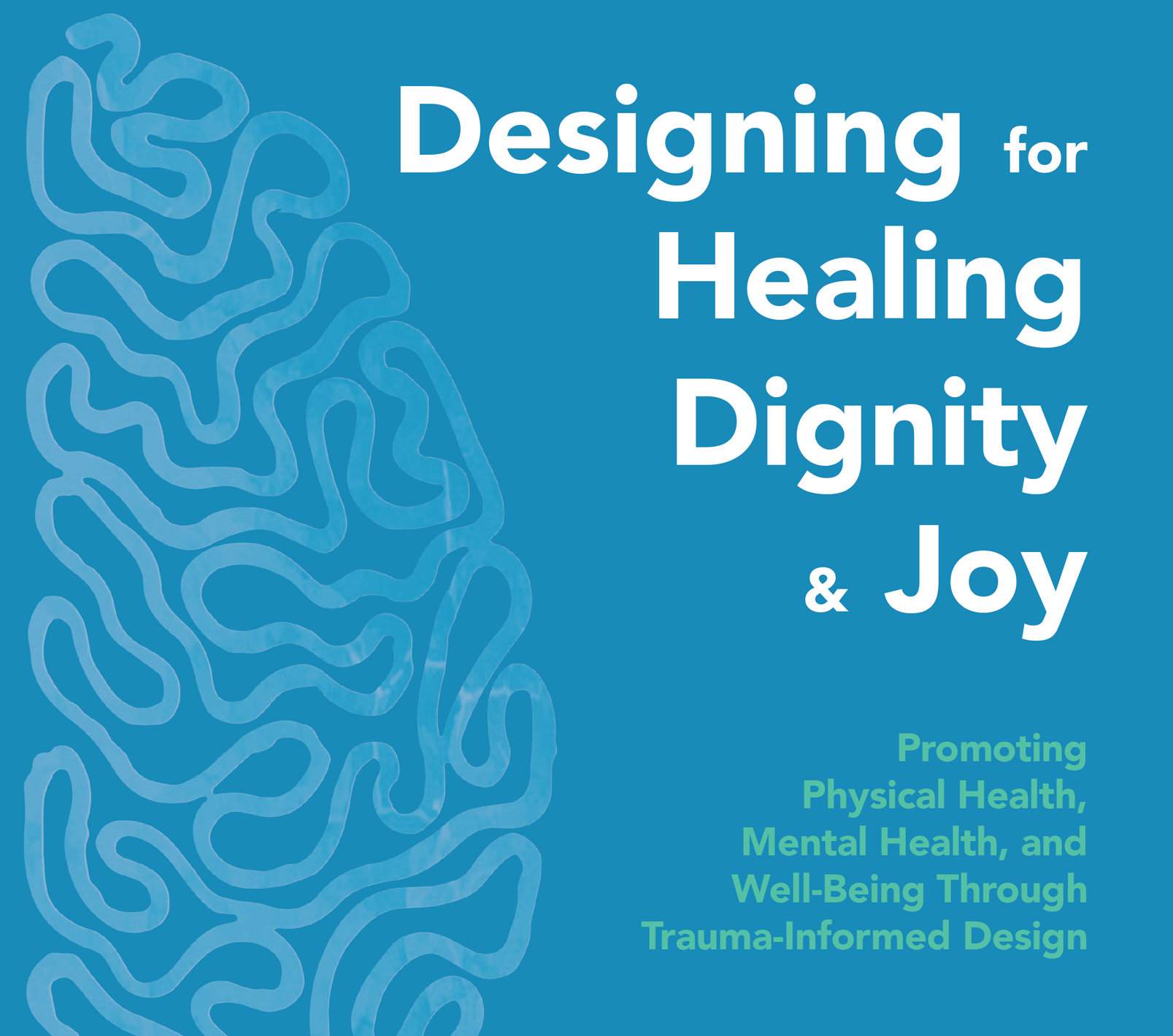 Designing for Healing Dignity & Joy